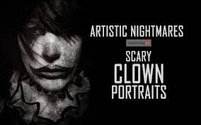 clown portraits which are scary artistic nightmares