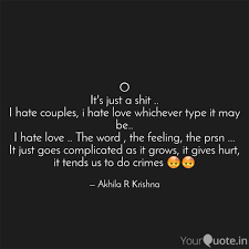 Love Hate Quotes Stunning O It's Just A Shit I H Quotes Writings By Akhila R Krishna