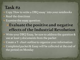 aim how do we write a dbq essay on the industrial revolution  task 2 copy how to write a dbq essay into your notebooks 14 industrial revolution t chart outline positive effects