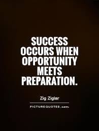 Preparation Quotes Unique Success Occurs When Opportunity Meets Preparation Picture Quotes