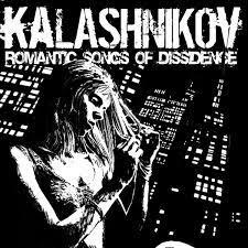 Romantic songs of dissidence | Kalashnikov collective