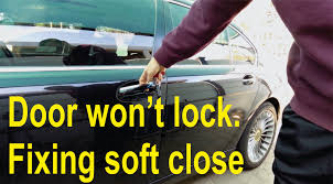 door won t lock fixing fort access soft close door locking problems for bmw you
