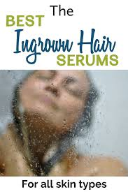 which serums work the best if you re tired of suffering from ingrown hairs then you have to read this post hairremoval waxing