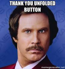 thank you unfolded button - Ron Burgundy | Meme Generator via Relatably.com