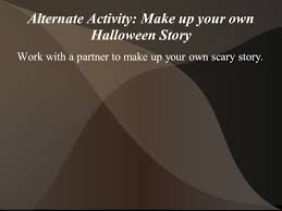 something in the food at 深外 a halloween story once upon a  17 alternate activity make up your own halloween story work a partner to make up your own scary story