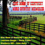 Blue Moon of Kentucky & More Country Memories