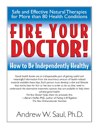 Fire Your Doctor! How to Be ...