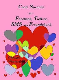 Coole Sprüche Für Facebook Twitter Sms Und Freundebuch German