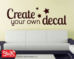 Small Picture Wall Decal Design Your Own Wall Decal Here Custom Wall Decal