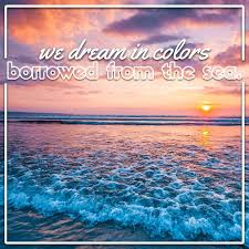 Dream In Color Quotes Best Of Beach Quotes To Make You Happy And Healthy