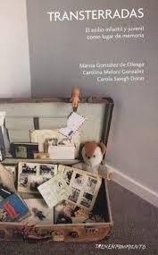 Resultado de imagen para GONZÁLEZ DE OLEAGA, Marisa. Transterradas: El exilio infantil y juvenil como lugar de memoria, Temperley, Tren en Movimiento, 2019. (Exilio)