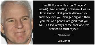 The Jerk Quotes Awesome Steve Martin Quote I'm 48 For A While After 'The Jerk' Movie I