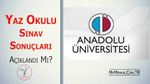Anadolu Üniversitesi AÖF Yaz Okulu Sınav Sonuçları Açıklandı Mı - My Memur