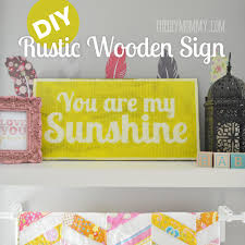 you are my sunshine make a diy rustic wooden sign the mommy