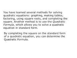 you have learned several methods for solving quadratic equations graphing making tables factoring