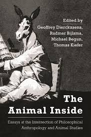 the animal inside rowman littlefield international the animal inside essays at the intersection of philosophical anthropology