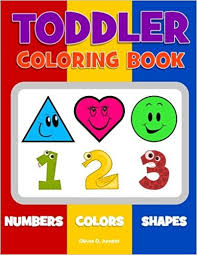 coloring books for toddlers. Beautiful Toddlers Toddler Coloring Book Numbers Colors Shapes Baby Activity Book For Kids  Age 13 Boys Or Girls Fo Preschool Prep Learning Volume 1 Olivia  Throughout Books For Toddlers O
