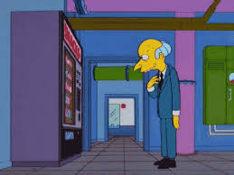 Simpsons Vending Machine Best The Simpsons Mr Burns GIF TheSimpsons MrBurns VendingMachine