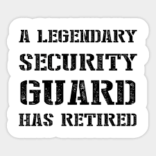 Be sure to send the retiree off in proper fashion with a thoughtful customized gift and genuine. A Legendary Security Guard Has Retired Retirement Party Gift Idea Retiring A Legendary Security Guard Has Retired Sticker Teepublic