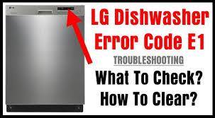 lg dishwasher error code e1 how to clear