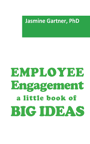 Employee Engagement A Little Book Of Big Ideas Amazon Co