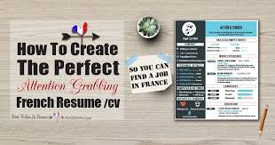 Want To Find A Job In France How To Create The Perfect French ResumeCV Cool Resume In French