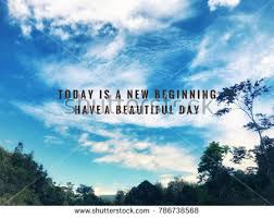 Beautiful Beginning Quotes Best of Motivational Inspirational Quotes Today New Beginning Stock Photo