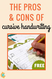 the pros cons of cursive handwriting pros and cons of cursive educents blog
