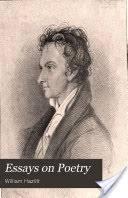 essays on poetry william hazlitt google books william hazlitt