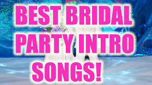 bride entrance songs & fun bridal party introduction songs Wedding Entourage Reception Entrance Songs bride entrance songs & fun bridal party introduction songs ❤ Entrance to Reception Wedding Party
