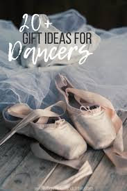 unique collection of gift ideas for dancers from healthy snack subscriptions to stretching gear