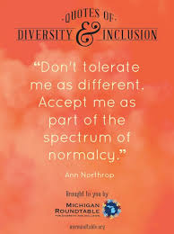 More Quotes Of Diversity And Inclusion From Michigan Roundtable Mesmerizing Diversity And Inclusion Quotes