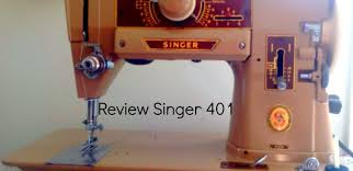 Singer 401a Sewing Machine Review