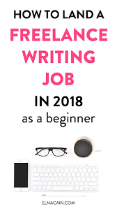 how to land a lance writing job in as a beginner elna   lance writing jobs in 2018