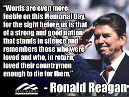 Reagan Words I Love Memorial Day Quotes Memorial Day Thank