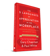 Five Love Languages Chart 5 Languages Of Appreciation Motivation In The Workplace