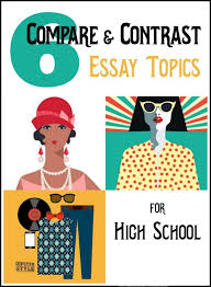 compare and contrast essay topics com compare and contrast essay topics
