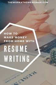 Resume Writer Stunning How To Make Money From Home With Resume Writing