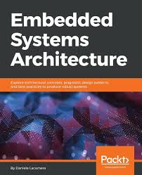 Embedded Systems Architecture Programming And Design Embedded Systems Architecture Explore Architectural