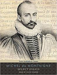 select essays michel de montaigne clive chafer  select essays audiobook mp3 audio unabridged