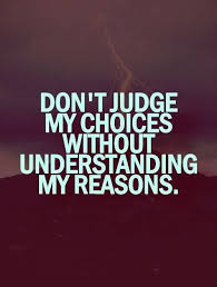 Famous Life Quotes Amazing Famous Life Quotes Don't Judge My Choices Without Understanding My