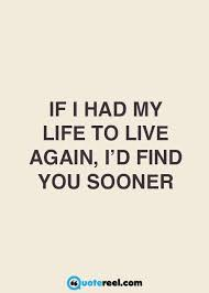 You Complete Me Quotes Cool If I Had My Life To Live Again Love Quotes Pinterest Met