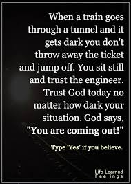 Hope Encouragement Quotes When A Train Goes Through A Tunnel An Mesmerizing Encouragement Quotes
