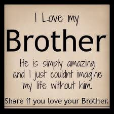 Quotes About Loving Your Brother Quotes about Brother and sister love 100 quotes 96