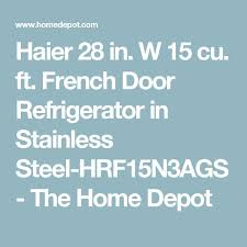 haier 28 in w 15 cu ft french door refrigerator in stainless steel. haier 28 in. w 15 cu. ft. french door refrigerator in stainless steel cu ft c