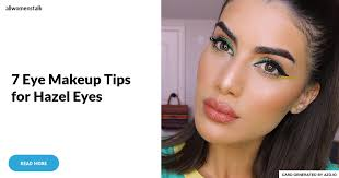 7 eye makeup tips for hazel eyes
