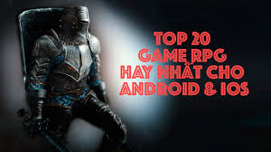 TOP 20 GAME RPG OFFLINE HAY NHẤT CHO ANDROID & IOS - Game Việt
