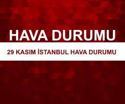 Meteoroloji'den 29 Kasım İstanbul hava durumu raporu - Son Dakika Flaş  Haberler