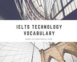 ielts technology vocabulary useful phrases expressions in ielts ielts technology vocabulary useful phrases expressions in ielts speaking