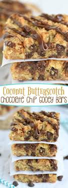 these coconut erscotch chocolate chip gooey bars are sure to be a hit so much